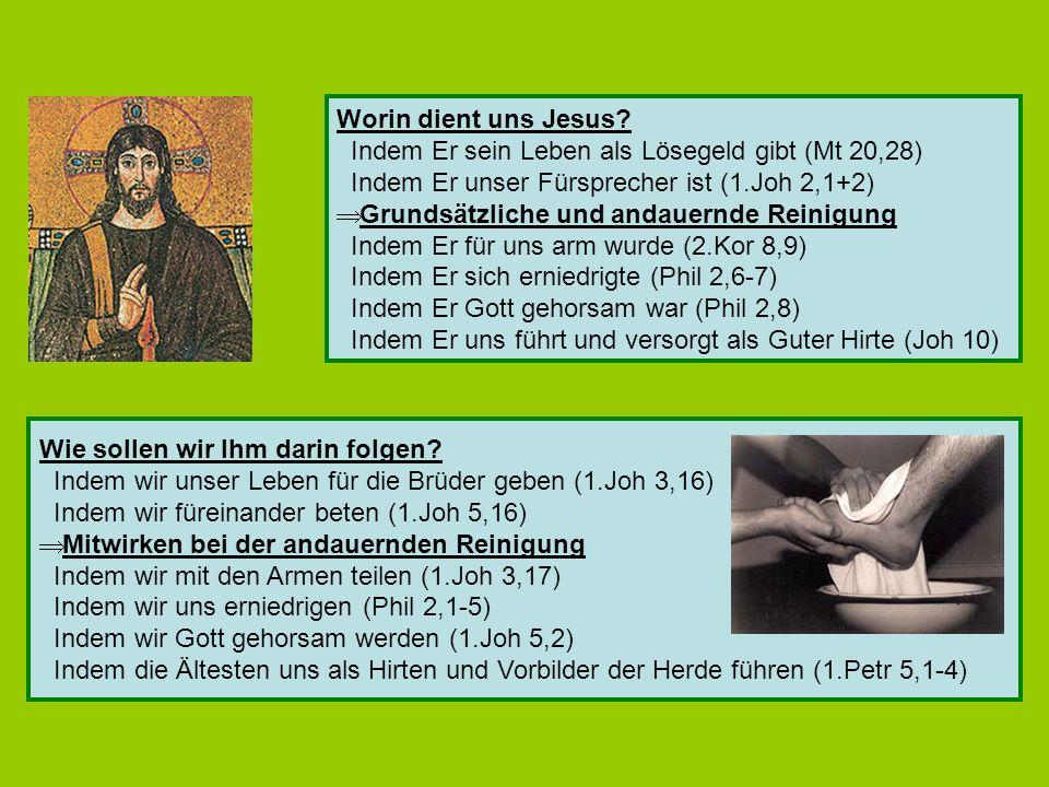 Worin dient uns Jesus Indem Er sein Leben als Lösegeld gibt (Mt 20,28) Indem Er unser Fürsprecher ist (1.Joh 2,1+2)