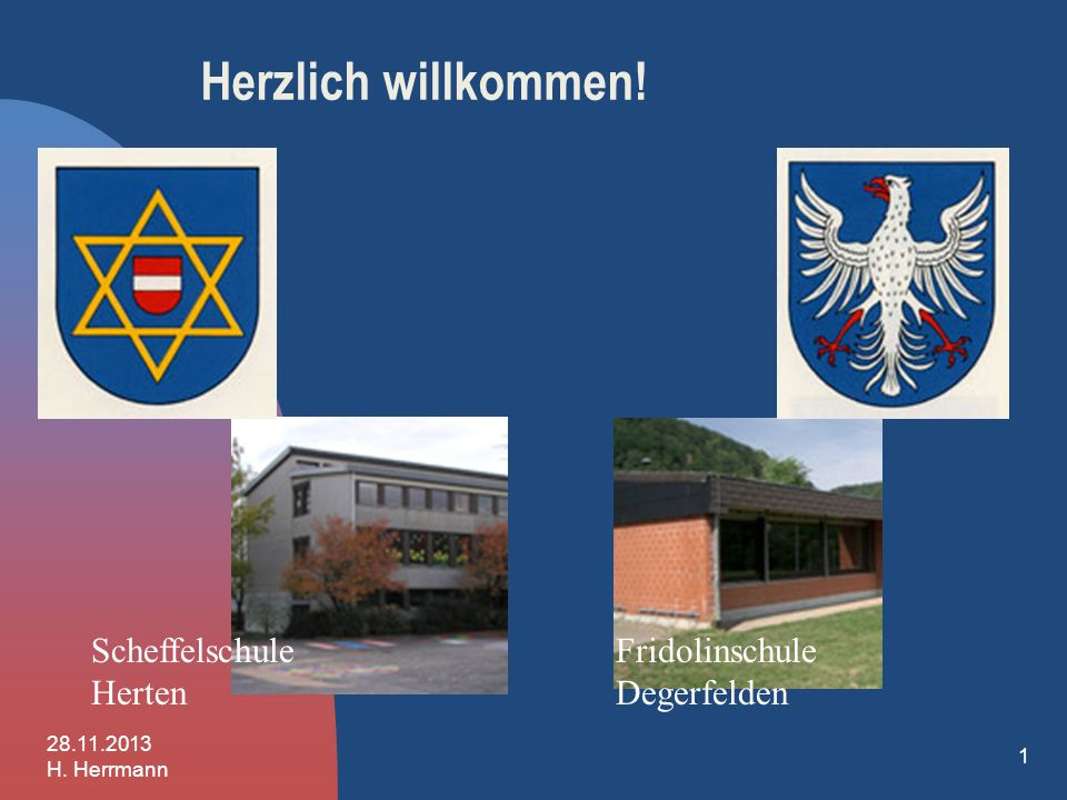 Herzlich willkommen! Scheffelschule Herten Fridolinschule Degerfelden