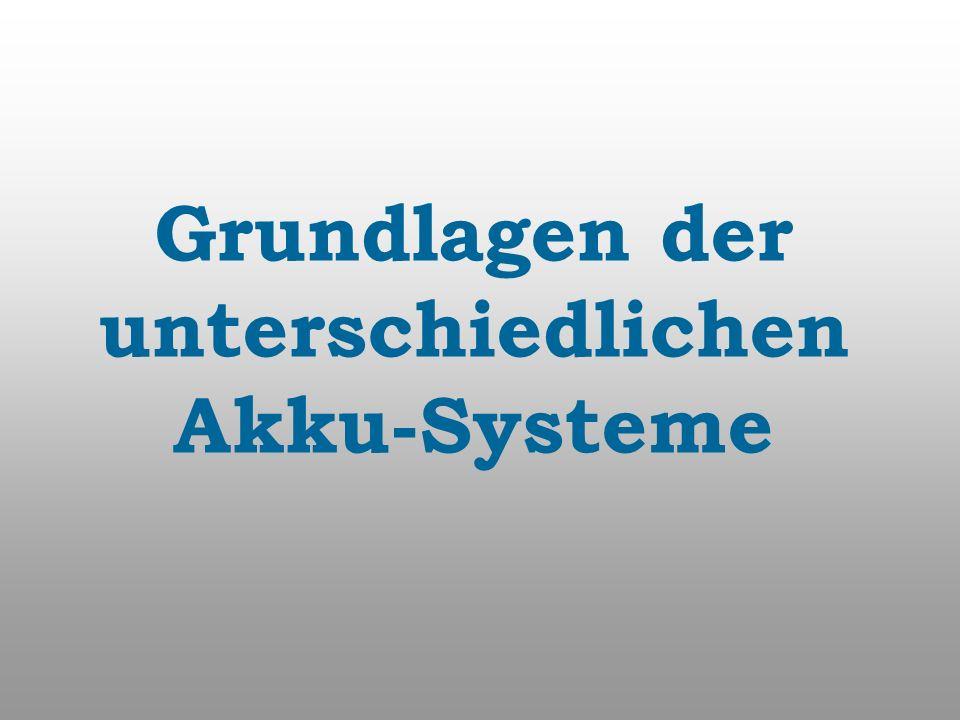 Grundlagen der unterschiedlichen Akku-Systeme