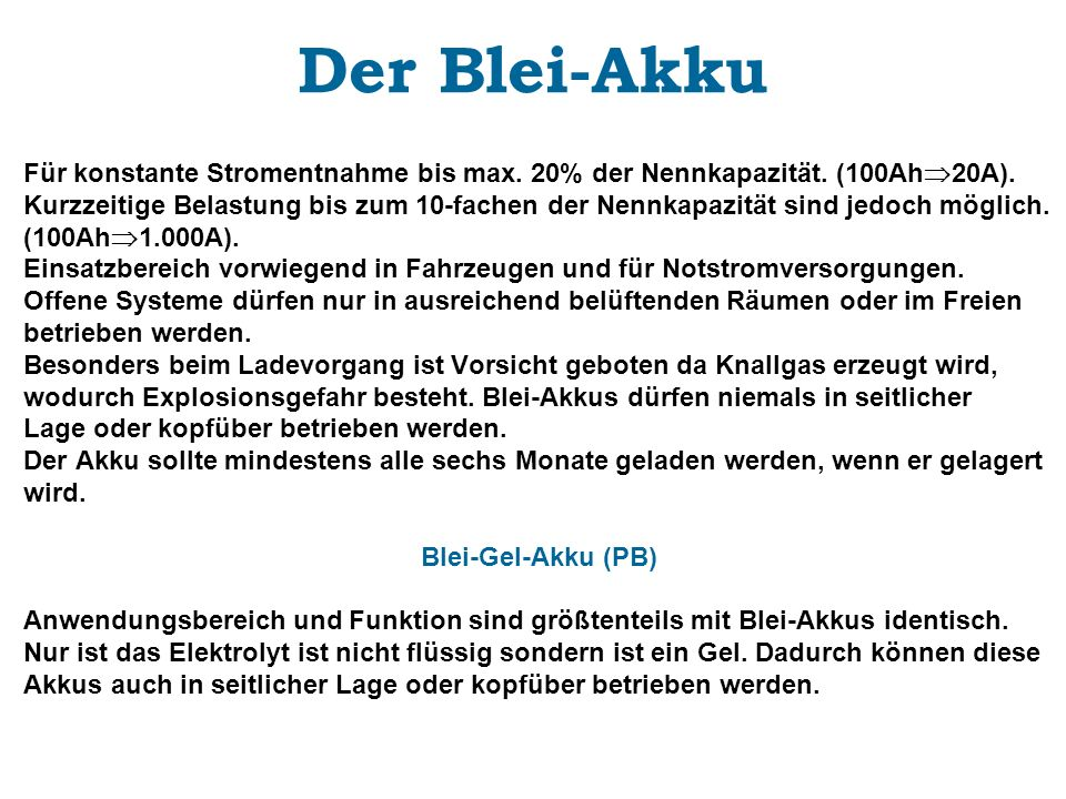 Der Blei-Akku Für konstante Stromentnahme bis max. 20% der Nennkapazität. (100Ah20A).