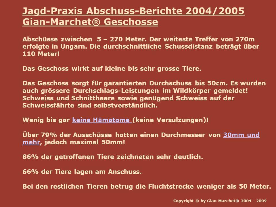 Jagd-Praxis Abschuss-Berichte 2004/2005 Gian-Marchet® Geschosse