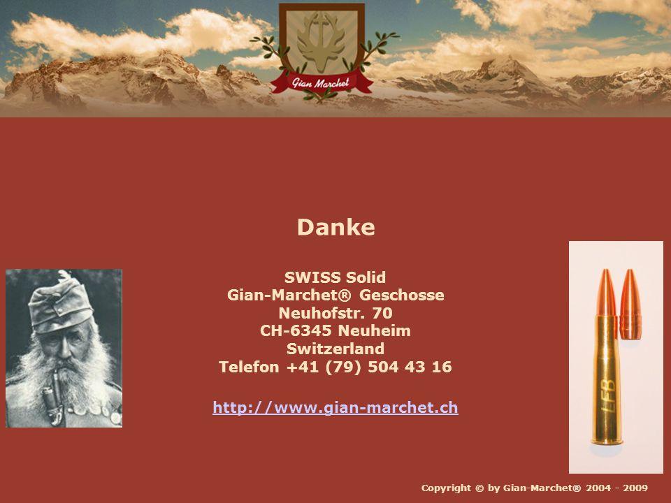 Danke SWISS Solid Gian-Marchet® Geschosse Neuhofstr. 70 CH-6345 Neuheim Switzerland Telefon +41 (79) 504 43 16.