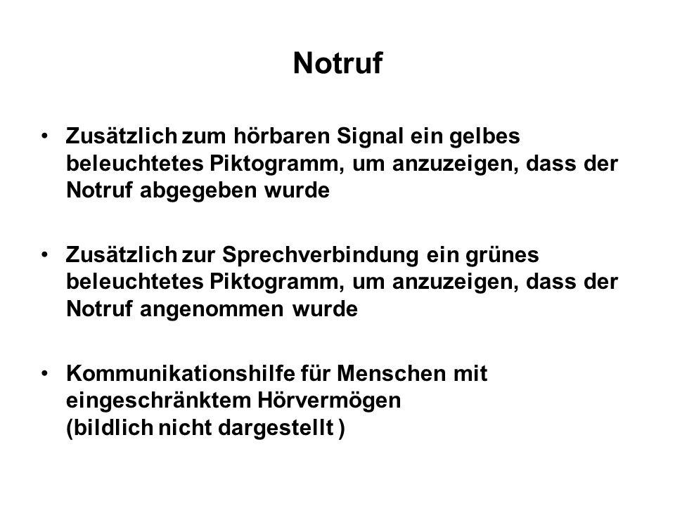 Notruf Zusätzlich zum hörbaren Signal ein gelbes beleuchtetes Piktogramm, um anzuzeigen, dass der Notruf abgegeben wurde.