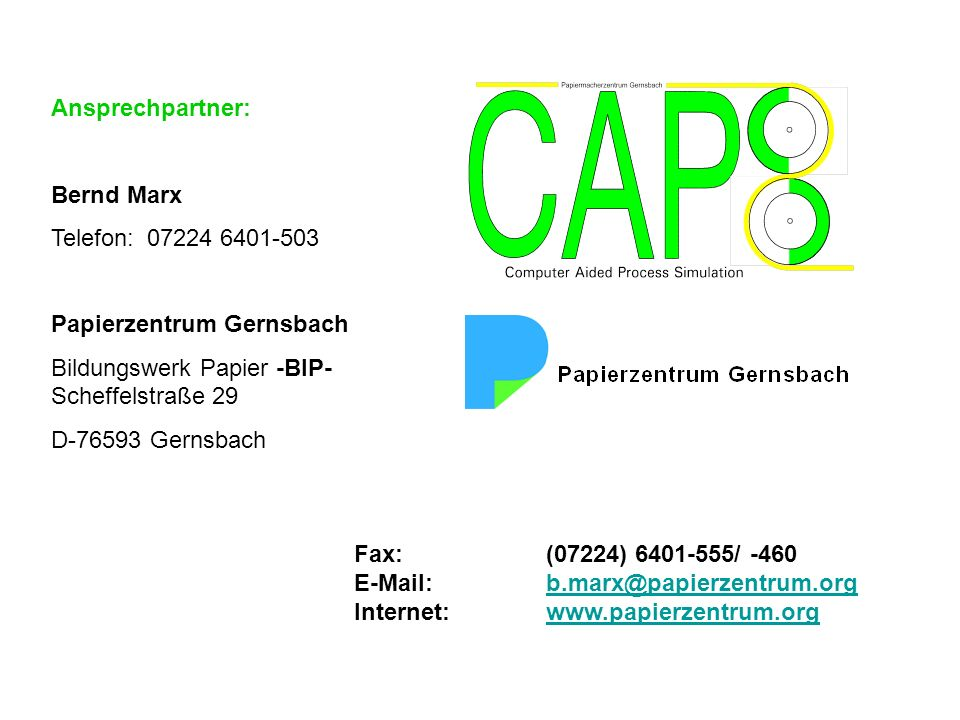 Ansprechpartner: Bernd Marx. Telefon: 07224 6401-503. Papierzentrum Gernsbach. Bildungswerk Papier -BIP-Scheffelstraße 29.