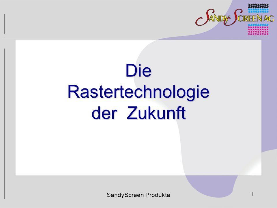 Die Rastertechnologie der Zukunft