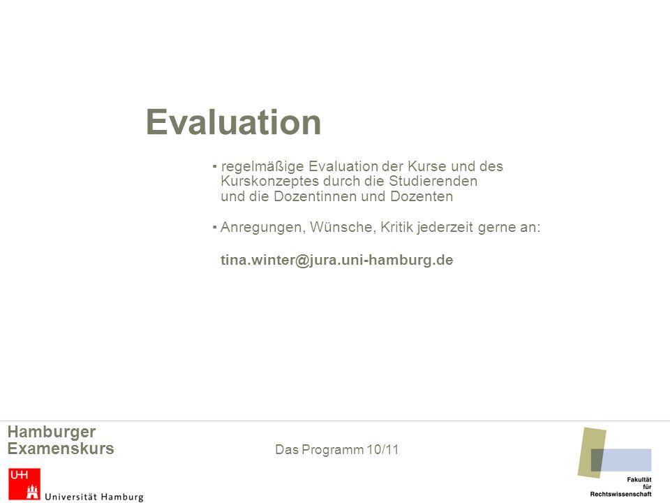 Evaluation. ▪ regelmäßige Evaluation der Kurse und des