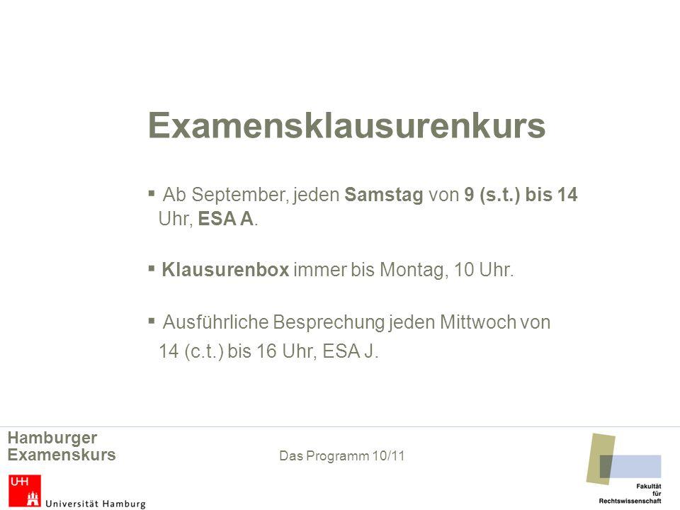 Examensklausurenkurs. ▪ Ab September, jeden Samstag von 9 (s. t