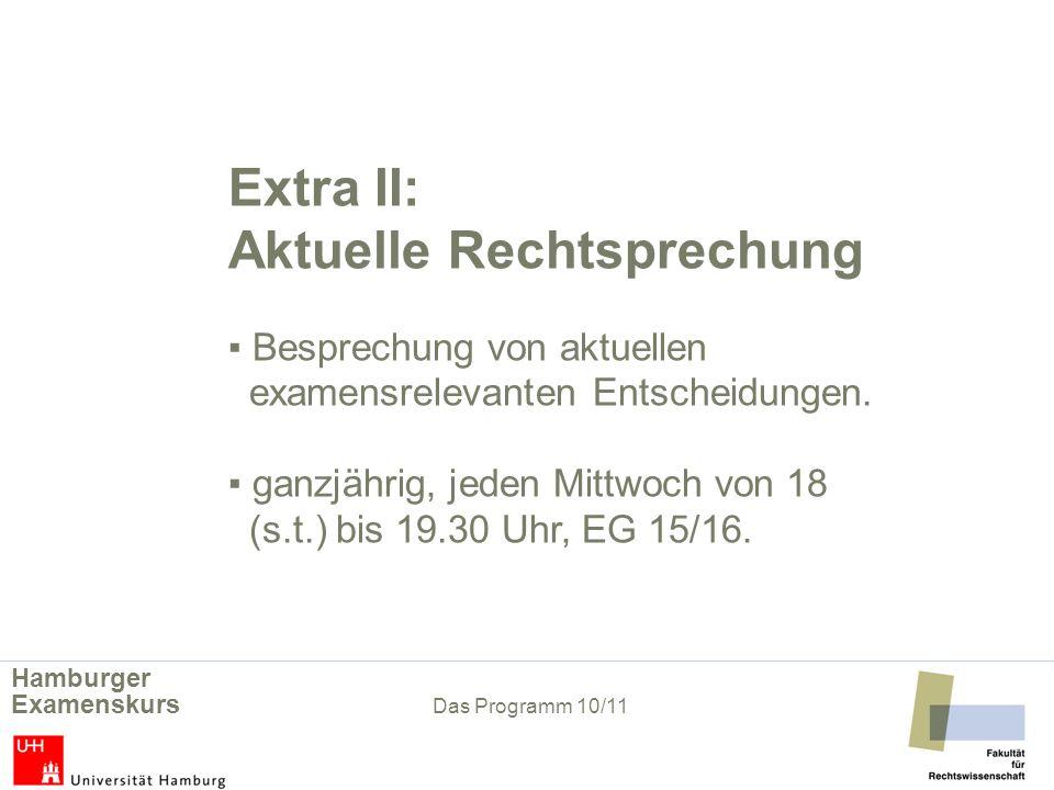 Extra II:. Aktuelle Rechtsprechung. ▪ Besprechung von aktuellen