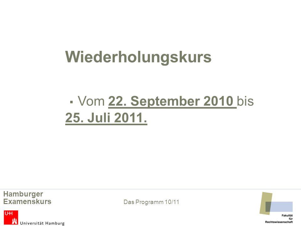 Wiederholungskurs ▪ Vom 22. September 2010 bis 25. Juli 2011.