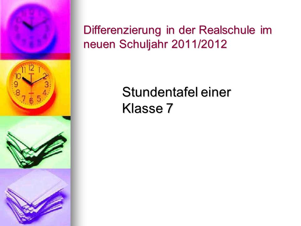 Differenzierung in der Realschule im neuen Schuljahr 2011/2012