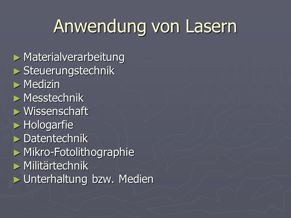 Anwendung von Lasern Materialverarbeitung Steuerungstechnik Medizin