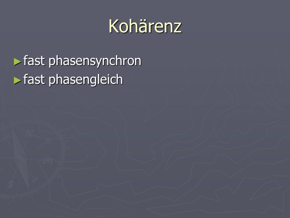 Kohärenz fast phasensynchron fast phasengleich