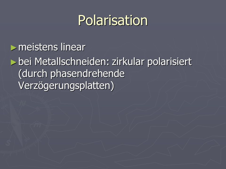 Polarisation meistens linear