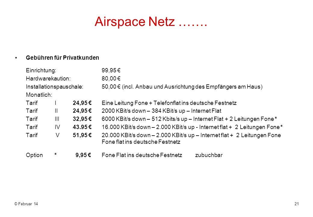 Airspace Netz ……. Gebühren für Privatkunden. Einrichtung: 99,95 € Hardwarekaution: 80,00 €