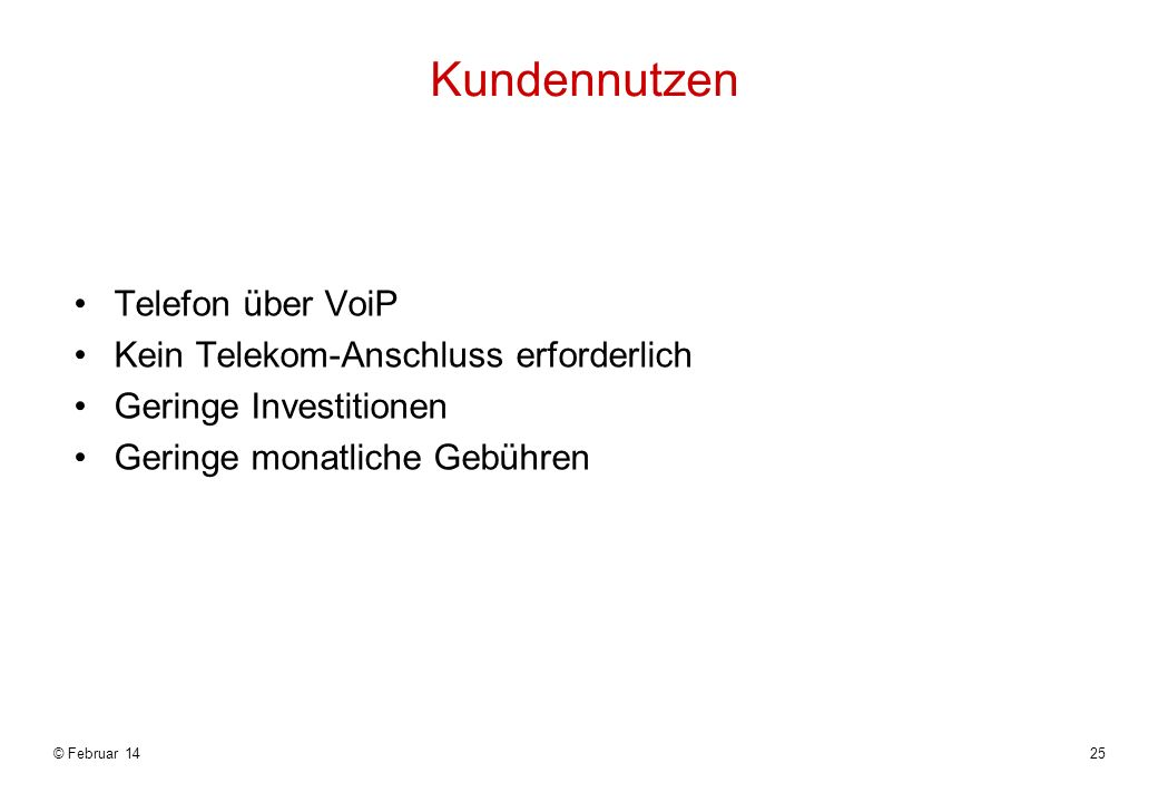 Kundennutzen Telefon über VoiP Kein Telekom-Anschluss erforderlich