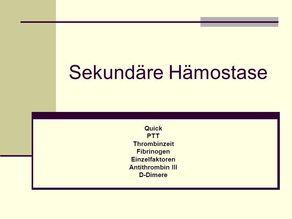 Sekundäre Hämostase Quick PTT Thrombinzeit Fibrinogen Einzelfaktoren