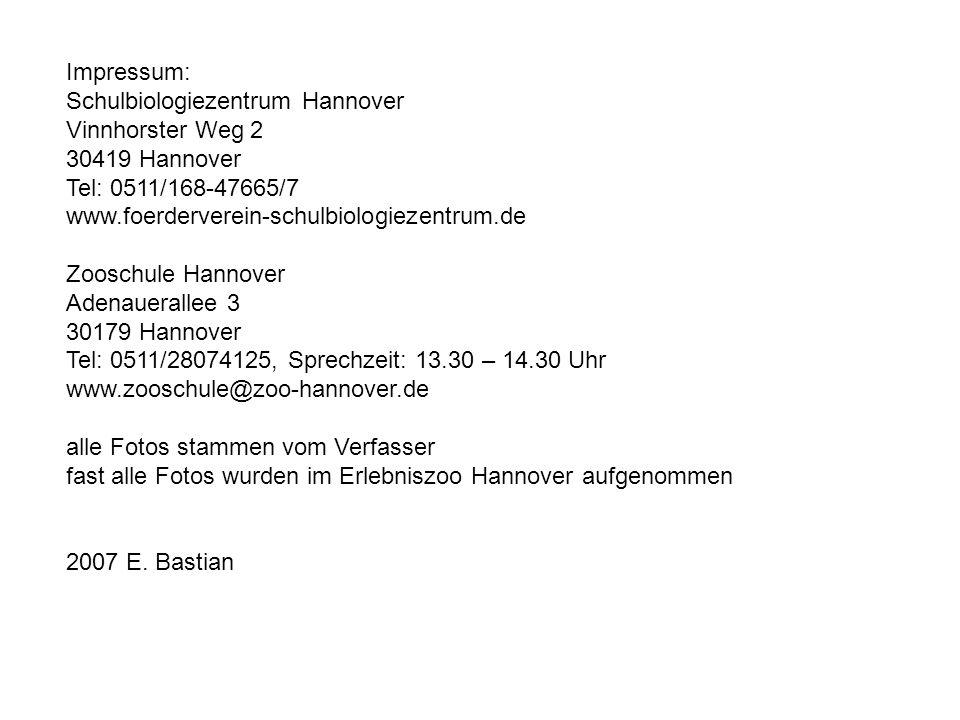 Impressum: Schulbiologiezentrum Hannover. Vinnhorster Weg 2. 30419 Hannover. Tel: 0511/168-47665/7.