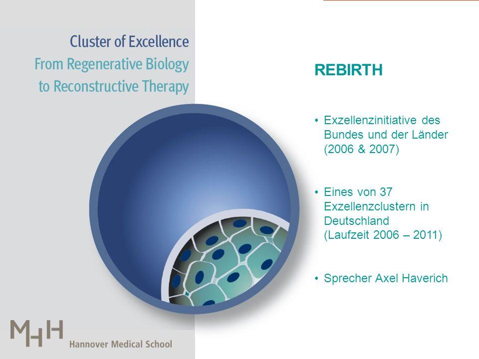 REBIRTH Exzellenzinitiative des Bundes und der Länder (2006 & 2007)
