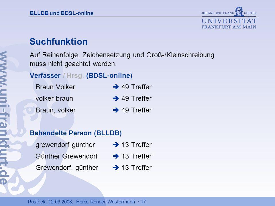 BLLDB und BDSL-online Suchfunktion. Auf Reihenfolge, Zeichensetzung und Groß-/Kleinschreibung muss nicht geachtet werden.