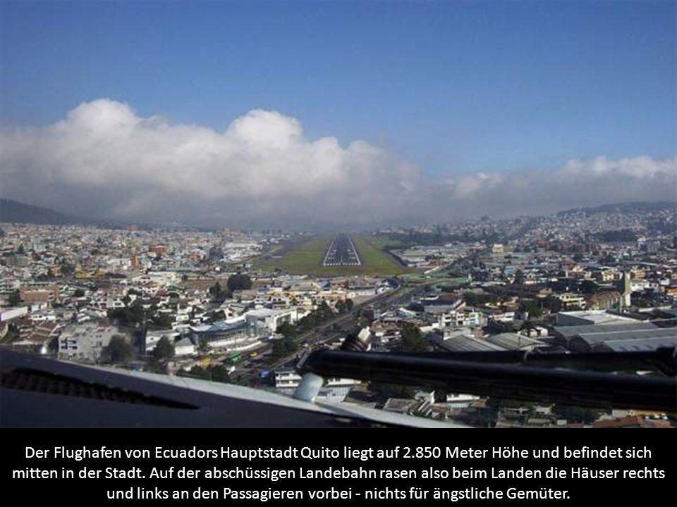 Der Flughafen von Ecuadors Hauptstadt Quito liegt auf 2