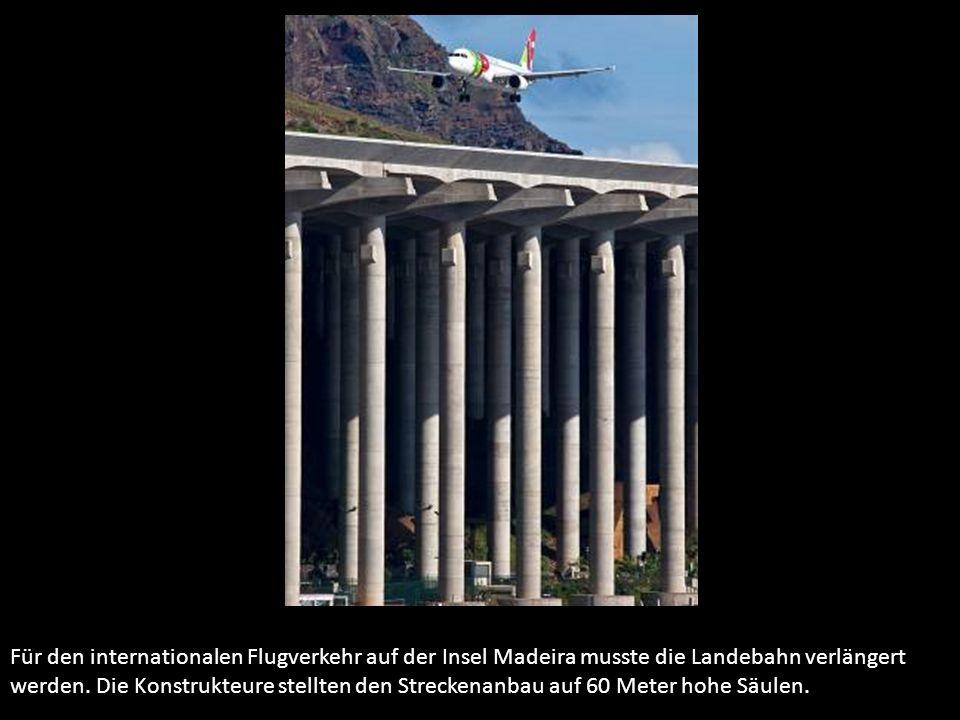 Für den internationalen Flugverkehr auf der Insel Madeira musste die Landebahn verlängert werden.