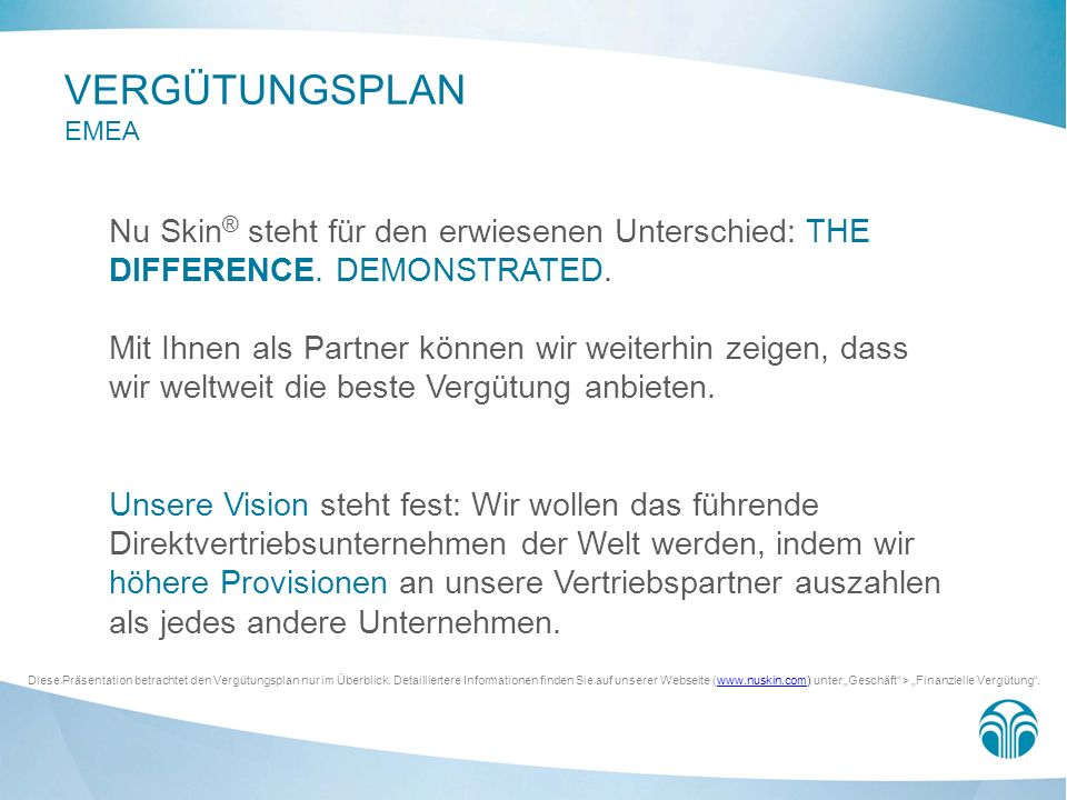 VERGÜTUNGSPLAN EMEA Nu Skin® steht für den erwiesenen Unterschied: THE DIFFERENCE. DEMONSTRATED.