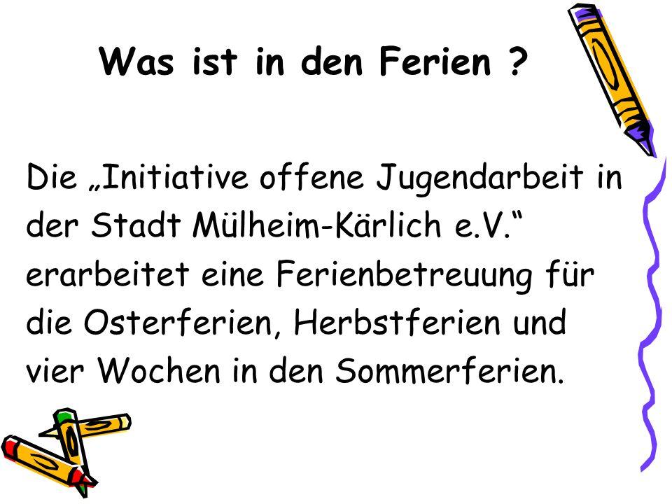 """Was ist in den Ferien Die """"Initiative offene Jugendarbeit in"""