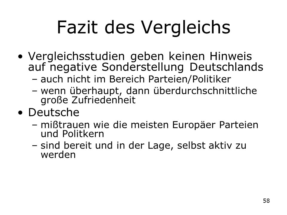 Fazit des Vergleichs Vergleichsstudien geben keinen Hinweis auf negative Sonderstellung Deutschlands.