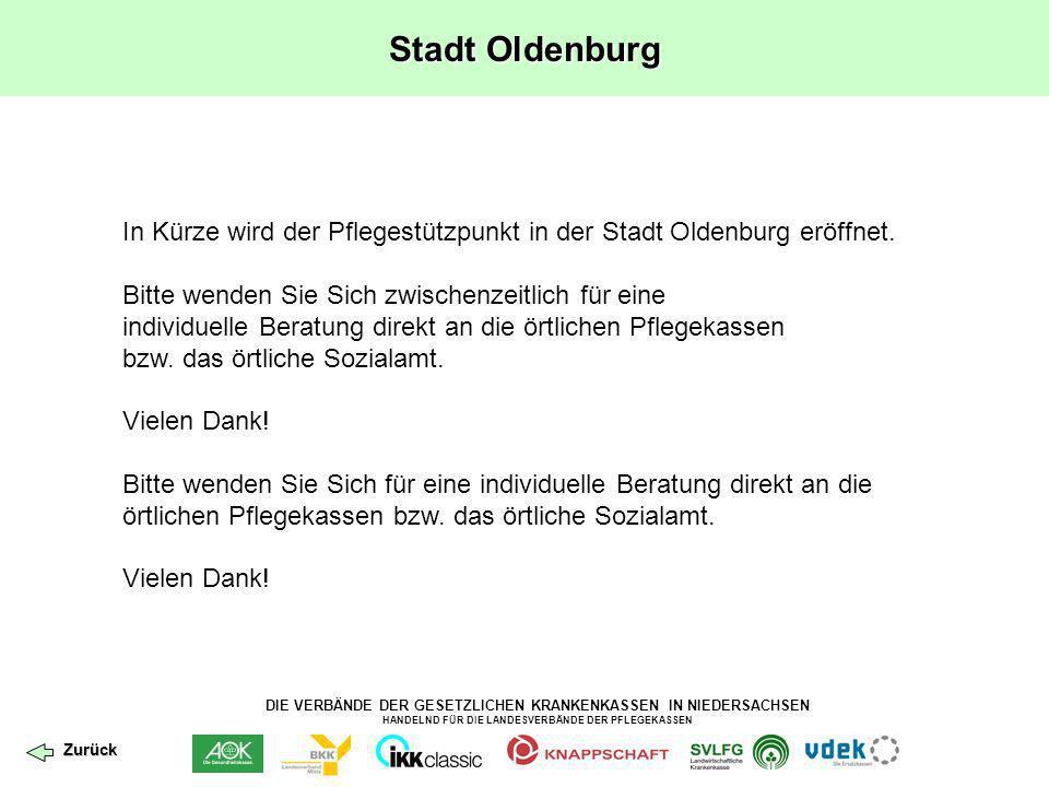 Stadt Oldenburg In Kürze wird der Pflegestützpunkt in der Stadt Oldenburg eröffnet. Bitte wenden Sie Sich zwischenzeitlich für eine.