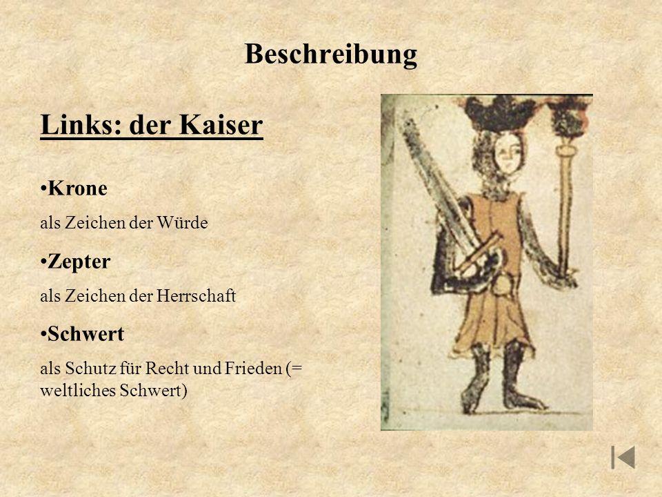 Beschreibung Links: der Kaiser Krone Zepter Schwert