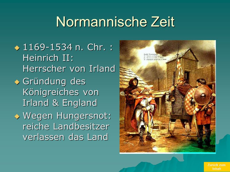 Normannische Zeit 1169-1534 n. Chr. : Heinrich II: Herrscher von Irland. Gründung des Königreiches von Irland & England.
