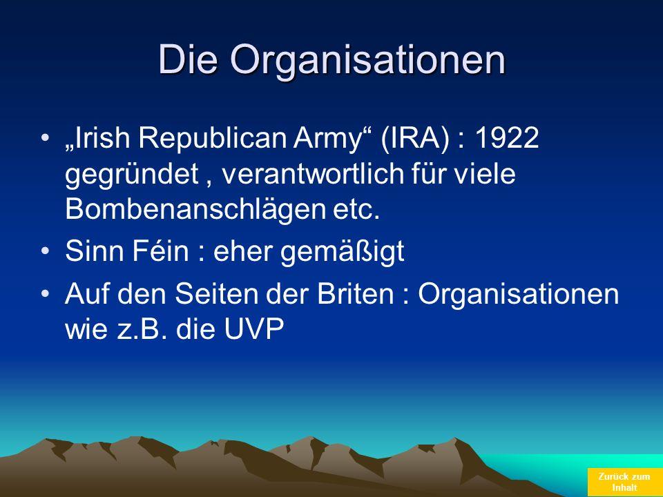 """Die Organisationen """"Irish Republican Army (IRA) : 1922 gegründet , verantwortlich für viele Bombenanschlägen etc."""