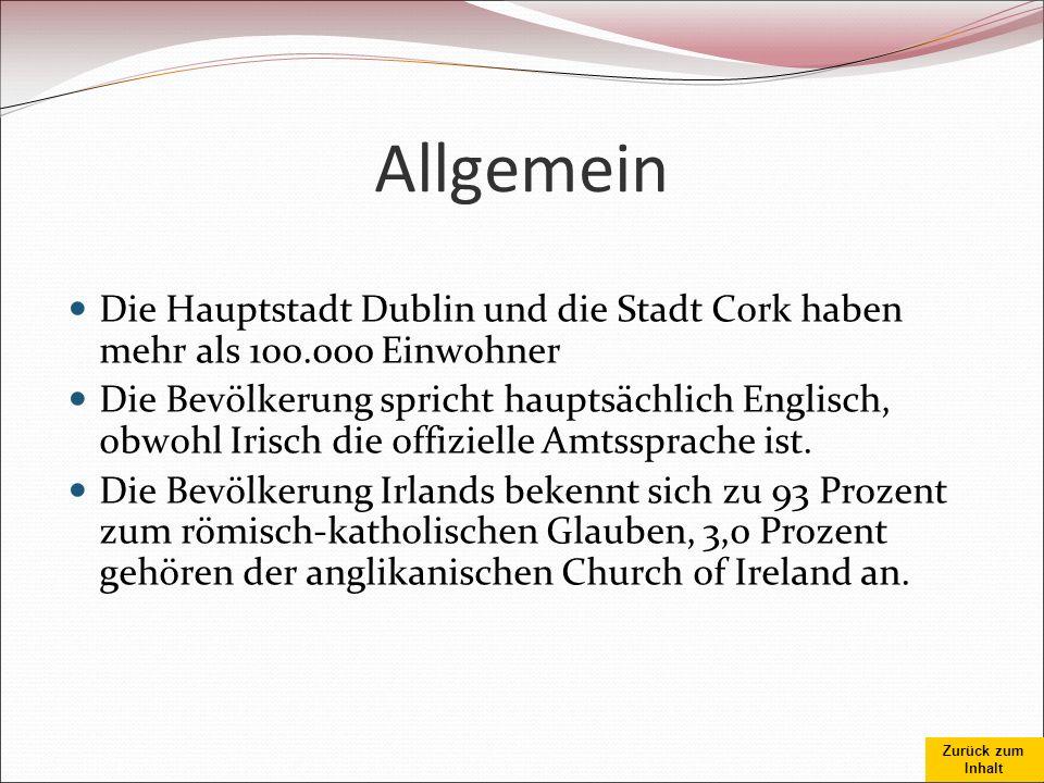 Allgemein Die Hauptstadt Dublin und die Stadt Cork haben mehr als 100.000 Einwohner.