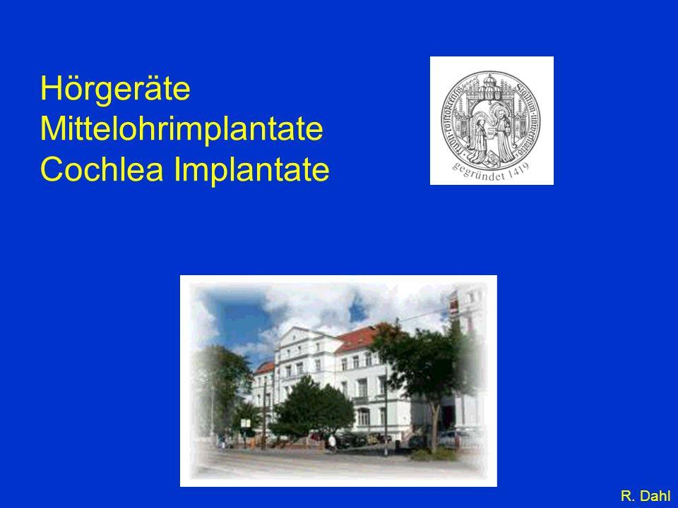 Hörgeräte Mittelohrimplantate Cochlea Implantate R. Dahl