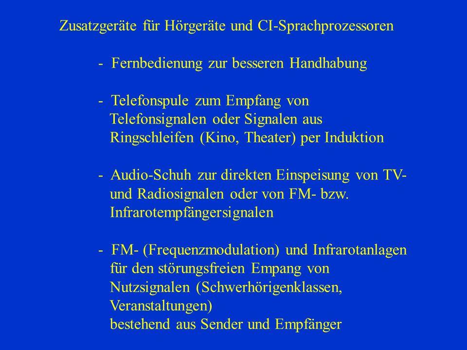 Zusatzgeräte für Hörgeräte und CI-Sprachprozessoren