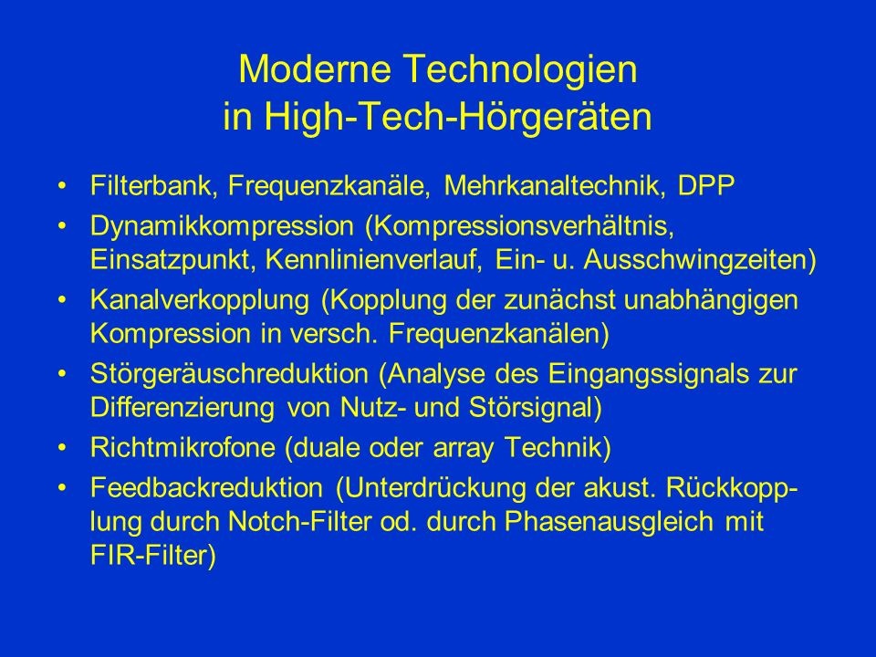 Moderne Technologien in High-Tech-Hörgeräten
