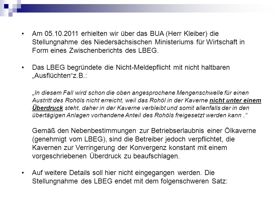Am 05.10.2011 erhielten wir über das BUA (Herr Kleiber) die Stellungnahme des Niedersächsischen Ministeriums für Wirtschaft in Form eines Zwischenberichts des LBEG.