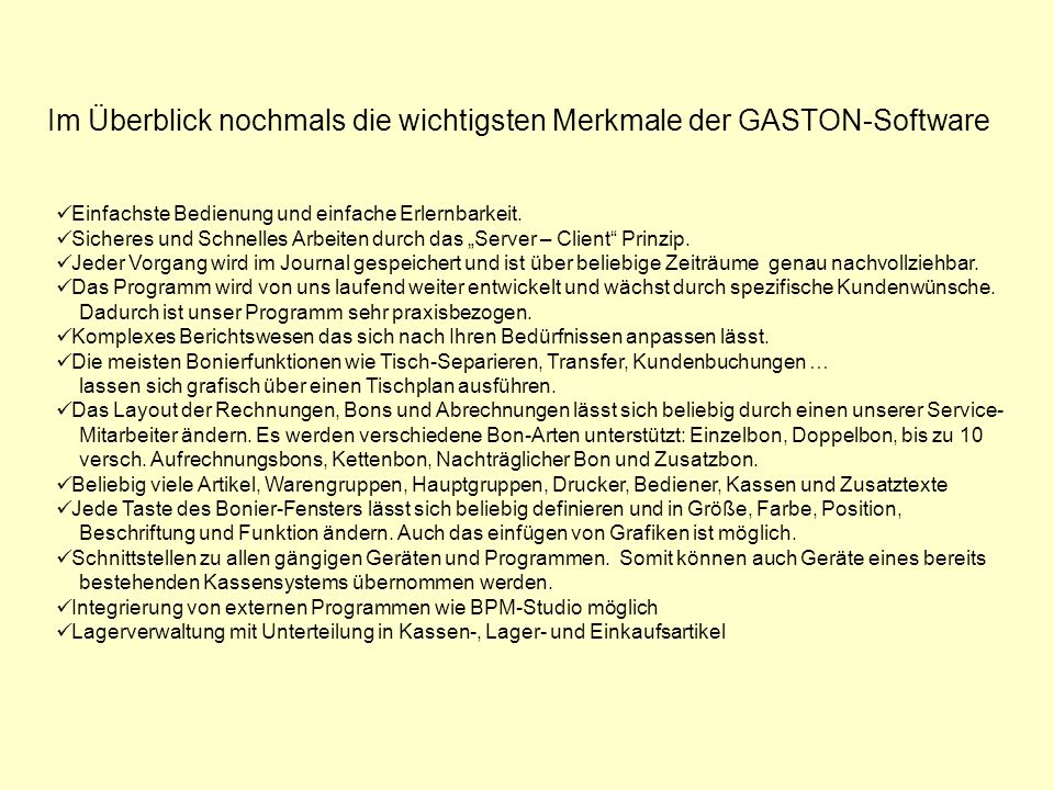 Im Überblick nochmals die wichtigsten Merkmale der GASTON-Software
