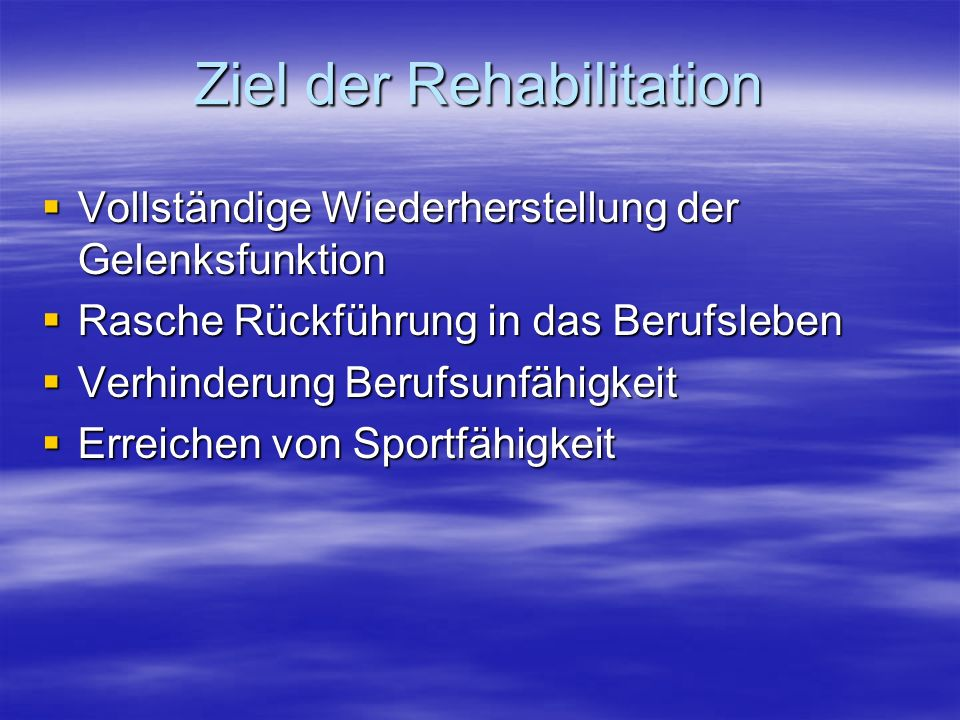 Ziel der Rehabilitation