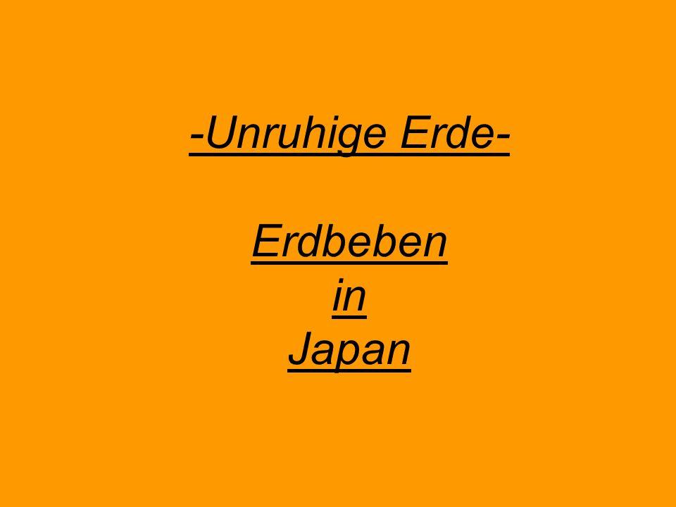 -Unruhige Erde- Erdbeben in Japan