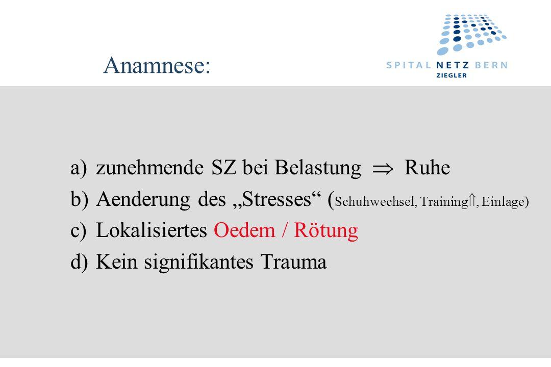 Anamnese: a) zunehmende SZ bei Belastung  Ruhe