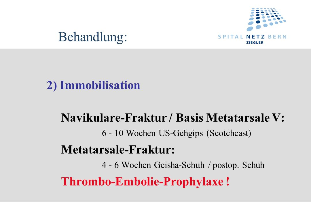 Behandlung: 2) Immobilisation