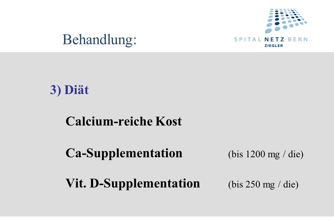 Behandlung: 3) Diät Vit. D-Supplementation (bis 250 mg / die)