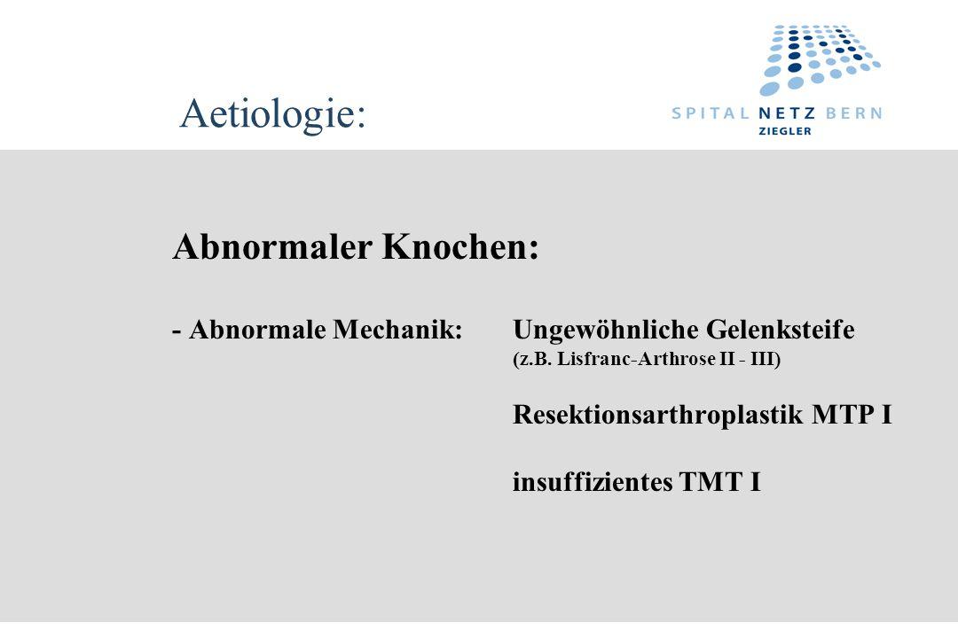 Aetiologie: Abnormaler Knochen: