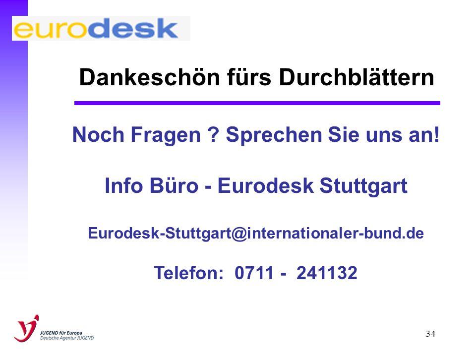 Noch Fragen Sprechen Sie uns an! Info Büro - Eurodesk Stuttgart