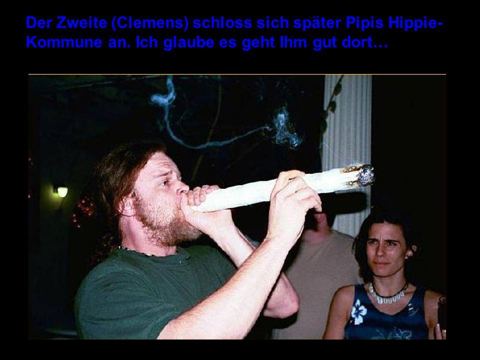 Der Zweite (Clemens) schloss sich später Pipis Hippie-Kommune an