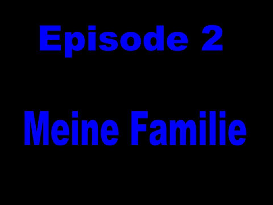 Episode 2 Meine Familie