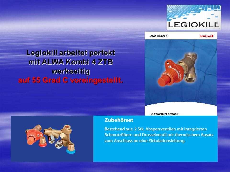 Legiokill arbeitet perfekt mit ALWA Kombi 4 ZTB werkseitig auf 55 Grad C voreingestellt.