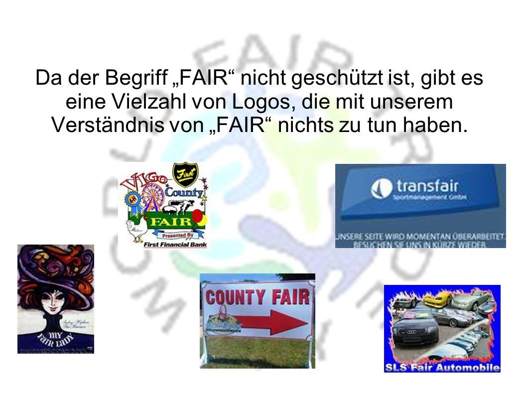 """Da der Begriff """"FAIR nicht geschützt ist, gibt es eine Vielzahl von Logos, die mit unserem Verständnis von """"FAIR nichts zu tun haben."""