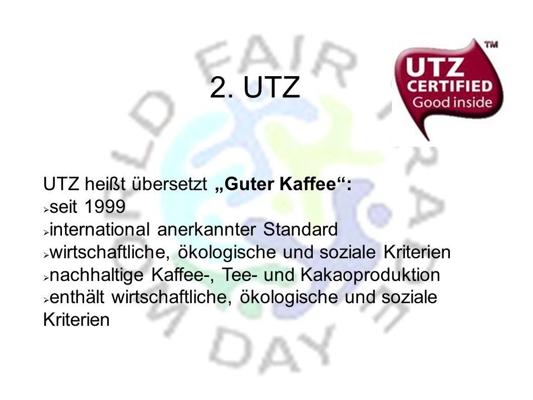 """2. UTZ UTZ heißt übersetzt """"Guter Kaffee : seit 1999"""